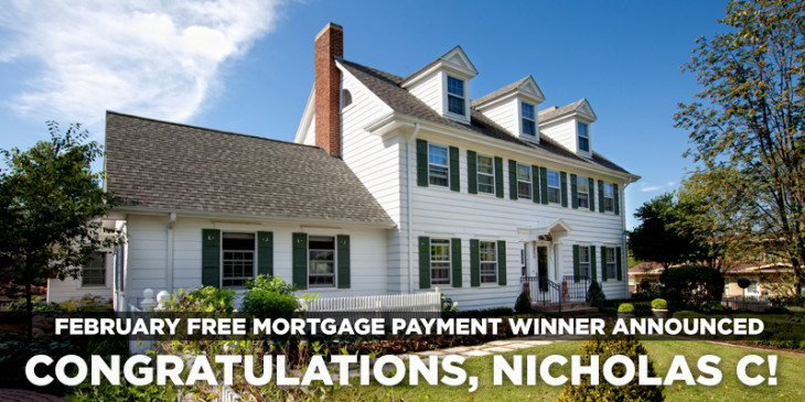 Win 1 in 12 FREE Mortgage Payments in 2015: Feb Winner, Nicholas C