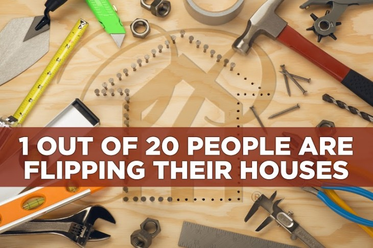 1 out of 20 People are Flipping their House