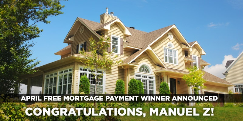 April Free Mortgage Payment - Manuel Z.