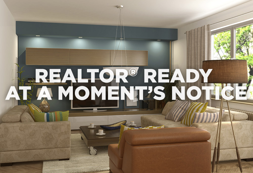 Make your home REALTOR® ready at a moment's notice