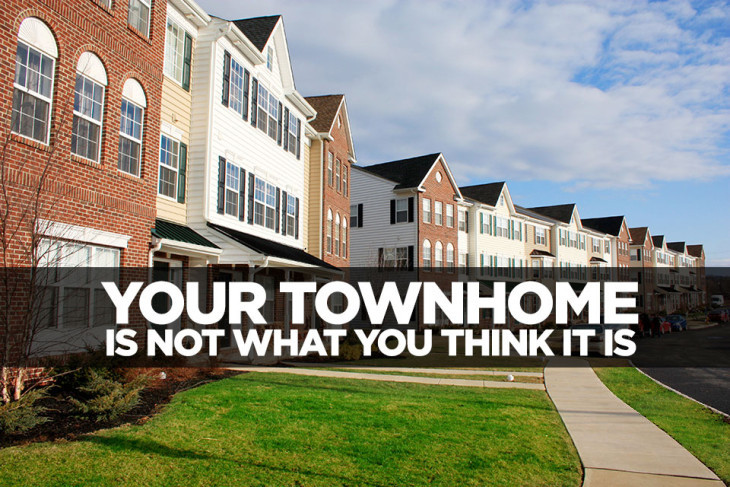 Your Townhome is not what you Think it is
