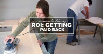 Remodeling ROI: Getting Paid Back