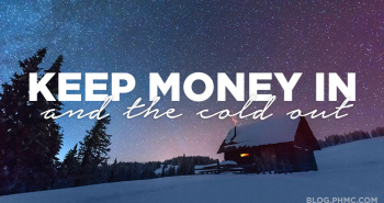 Keep Money in and the Cold out