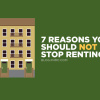 7 Reasons you should not stop renting | blog.phmc.com