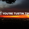 You're Tustin Time