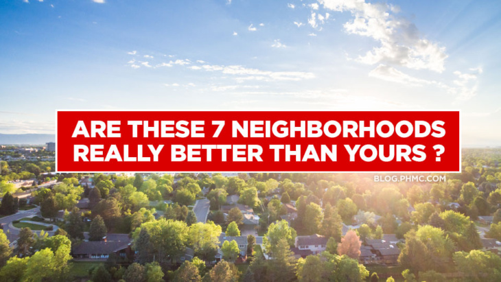 Are these 7 neighborhoods really better than yours?