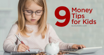 9 Money Tips for Kids | blog.phmc.com