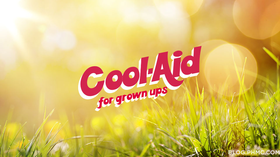Cool-Aid for Grown-Ups | blog.phmc.com