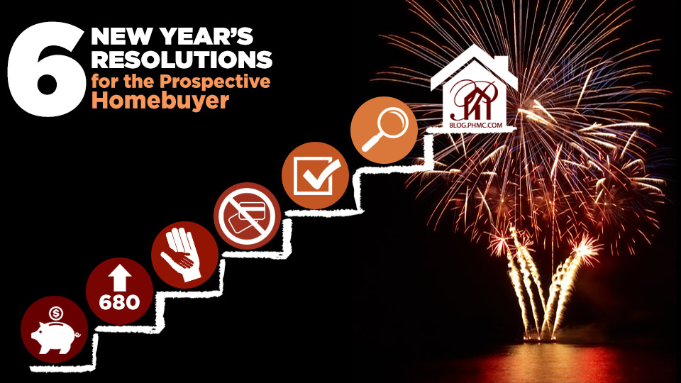 6 New Year's Resolutions for the Prospective Home Buyer | blog.phmc.com
