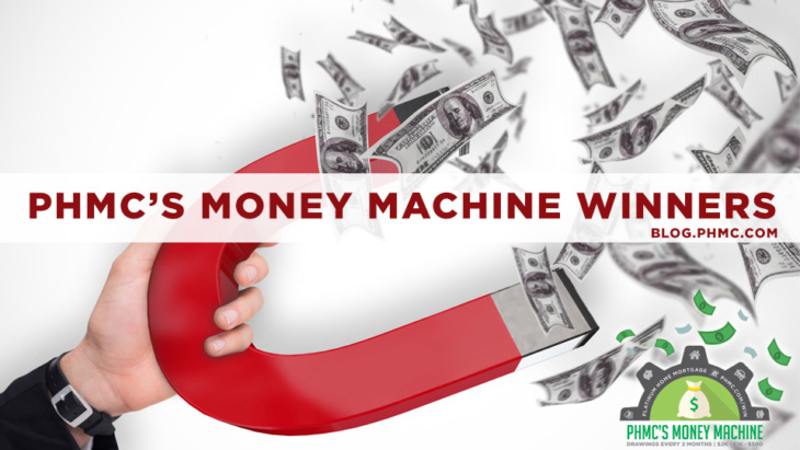 Find Platinum Home Mortgage's winners for the 2017 PHMC's Money Machine. 3 winners will be selected every 2 months. Cash prizes of $2,000, $1,000, and $500. Enter at www.phmc.com/win