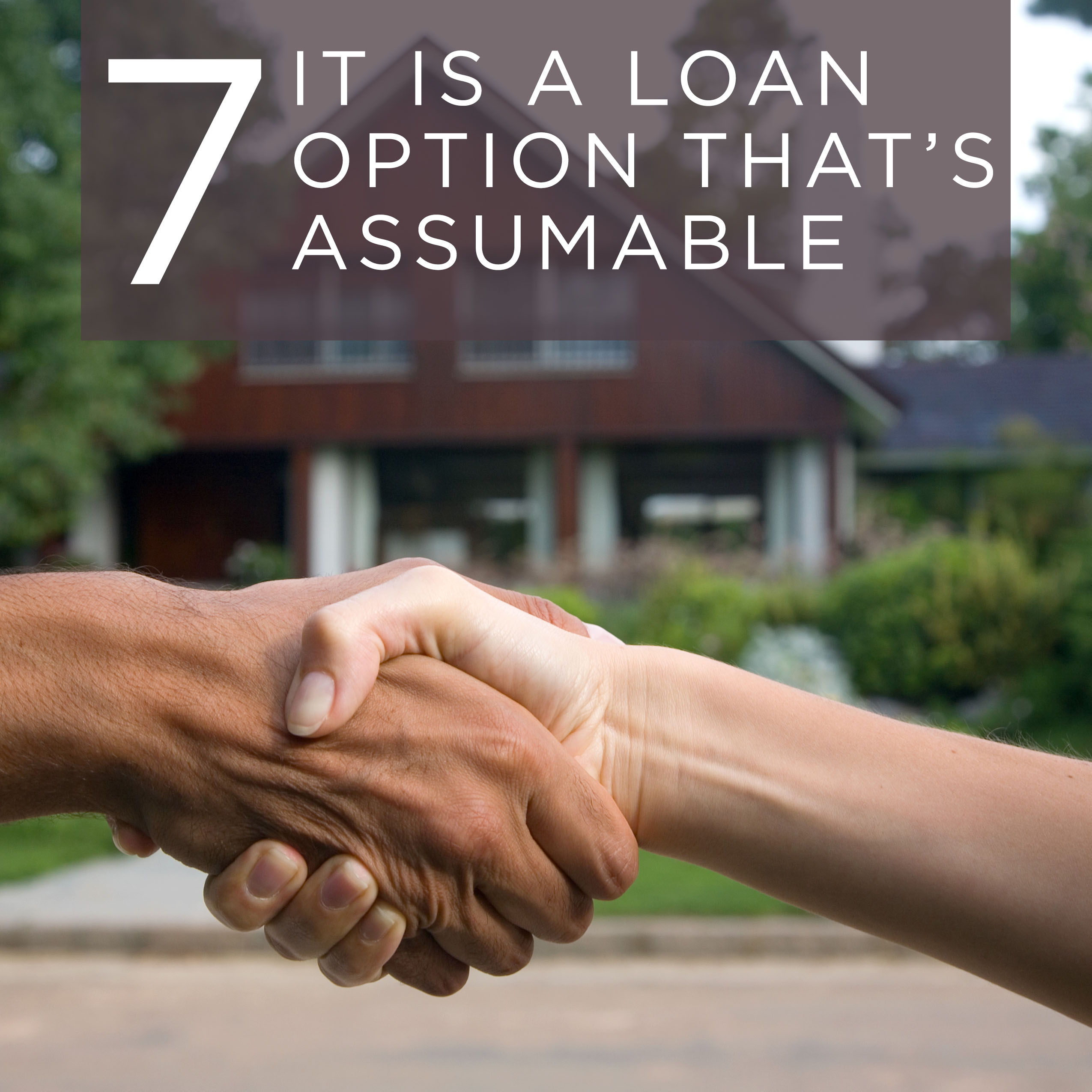 What does assumable mean? When selling your home, the buyer can
