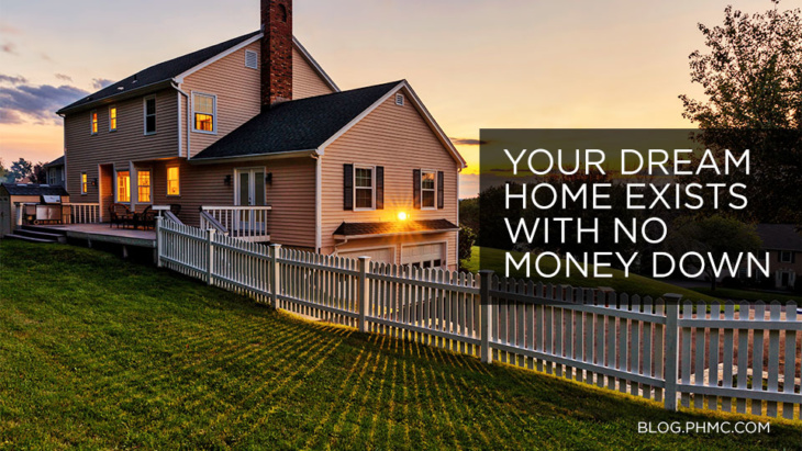 Your Dream Home Exists with No Money Down | blog.phmc.com