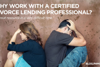 "Why work with a certified divorce lending professional? ""A great resource in a very difficult time. Find this image on blog.phmc.com"