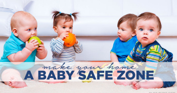 Make your Hpme a Baby Safe Zone
