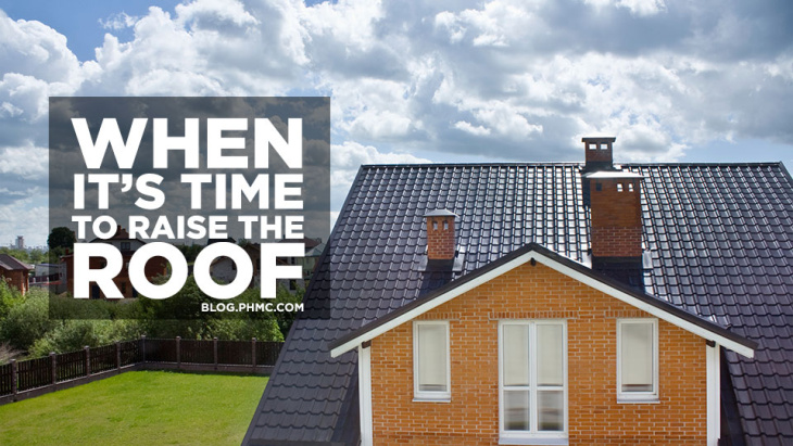 When its time to raise the roof | blog.phmc.com