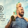 9 Ways to Show Dad is Betther than Mom   blog.phmc.com