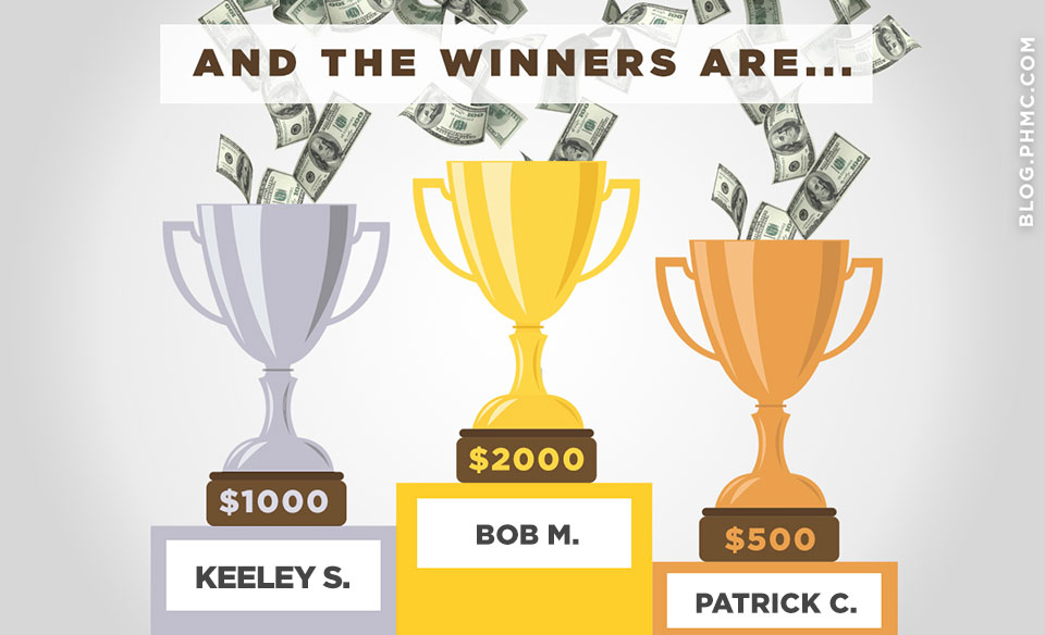 PHMC's Money Machine Sweepstakes Winners round 6 winners: Bob M.- $2,000, Keeley S. - $1,000, Patrick C. - $500. Find this image on blog.phmc.com