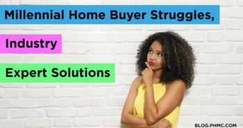 Millennial Home Buyer Struggles, Industry Expert Solutions | blog.phmc.com